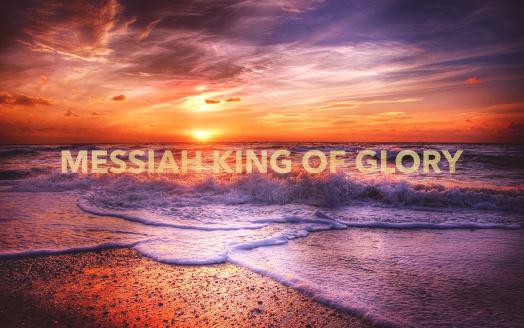 messiah king of glory